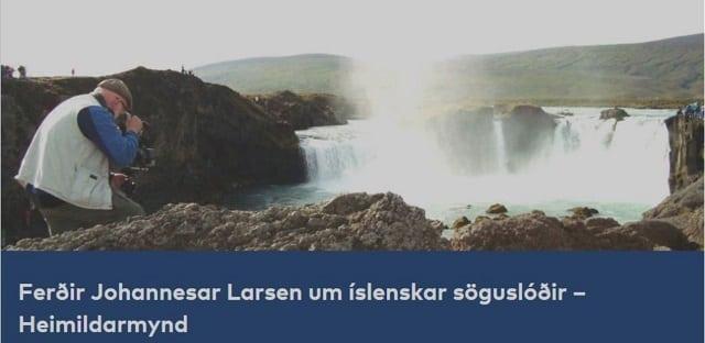 Heimildarmynd um ferðir Johannesar Larsen um íslenskar söguslóðir